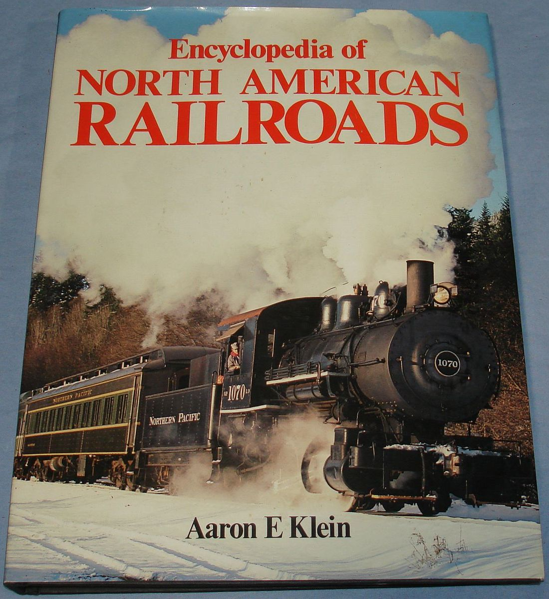 Vintage Encyclopedia Of North American Railroads Aaron Klein 1985 256 Pages